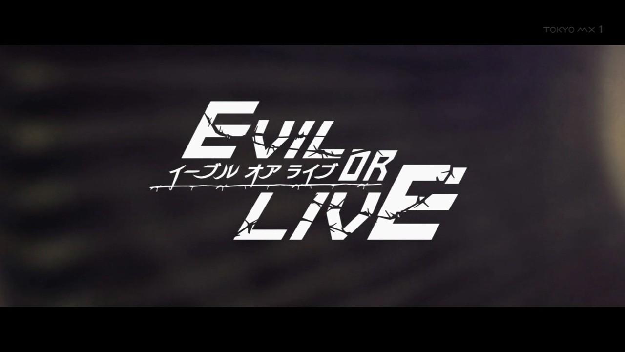 EVIL OR LIVE